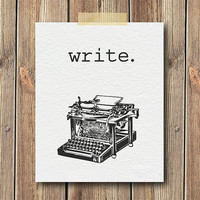 Write, Typewriter Art Print, 8x10 Print, Wall art, Home decor, Office decor, Typography, Minimalist, Saying, Quote Print