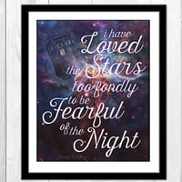 TARDIS I Have Loved The Stars Too Fondly To Be Fearful Of The Night - Doctor Who Poster, TARDIS print