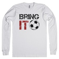 Bring it Soccer long sleeve tee t shirt-Unisex White T-Shirt
