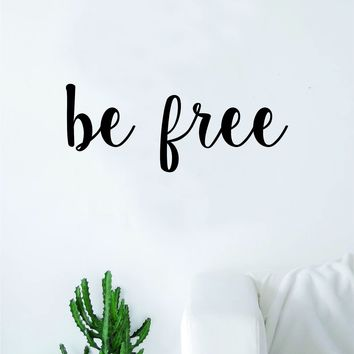 Be Free Wall Decal Sticker Vinyl Art Bedroom Living Room Decor Decoration Teen Quote Inspirational Motivational Inspiring Strong Brave Love Beautiful Yoga Namaste