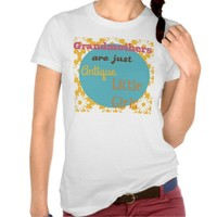 Grandmothers are Just Antique Little Girls T Shirt