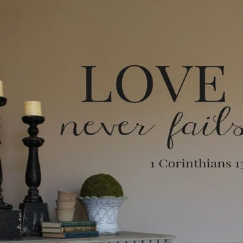 Vinyl Wall Decal- LOVE never fails- Vinyl Lettering Decor Words for your wall  Quotes for the wall