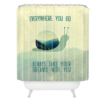 Belle13 Always Take Your Dreams With You Shower Curtain