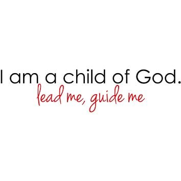 I am a child of God Wall Quote