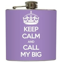 "Liquid Courage Flasks: ""Call My Big"" - Keep Calm and Call My Big Flask"