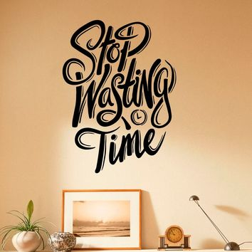 Stop Wasting Time Motivation Quote Wall Decal Vinyl Stickers Home Interior Design Wall Sayings Bedroom Decor Door Sticker Made in US