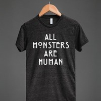 All Monsters Are Human	(Dark)