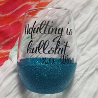 Funny Wine Glass, Adulting Is Bullshit, Glitter Dipped Wine Glass, Inspirational