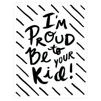 Proud To Be Your Kid Greeting Card