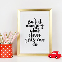 Graduation Dorm Decor Isn't It Amazing What Clever Girls Can Do Peter Pan Quote Inspirational Art Print Wall Decor Nursery print Nursery art