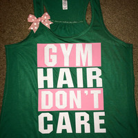 Gym Hair Don't Care - Gym Tank - Ruffles with Love - Racerback Tank - Womens Fitness - Workout Clothing - Workout Shirts with Sayings
