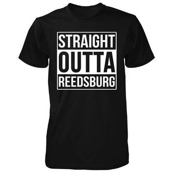 Straight Outta Reedsburg City. Cool Gift - Unisex Tshirt