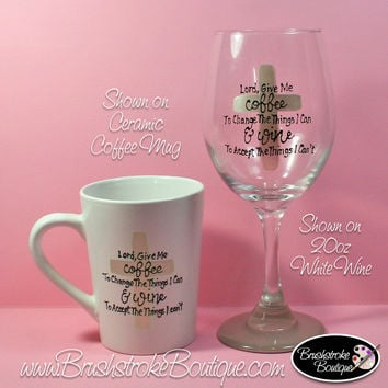 Hand Painted Wine Glass - Lord Give Me Coffee & Wine Set - Original Designs by Cathy Kraemer