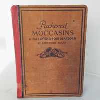 Puckered Moccasins Tale of Old Fort Dearborn Vintage Chicago Book Second Edition