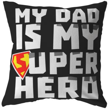 Super Hero Daddy Pillow, My Dad is my Super Hero Pillow