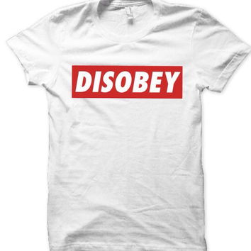 Disobey tshirt unisex women's clothing men's clothing cheap and affordable tees tshirt Crewneck golden youth