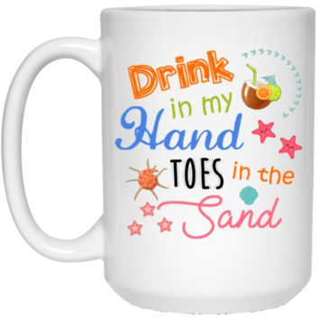 Drink In My Hand Toes In The Sand 15 oz. White Mug