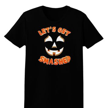 Let's Get Smashed Pumpkin Womens Dark T-Shirt by TooLoud