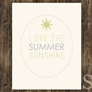 Love the Summer Sunshine - Yellow Wall Art, Typographic Print, Picture, Poster - 8x10