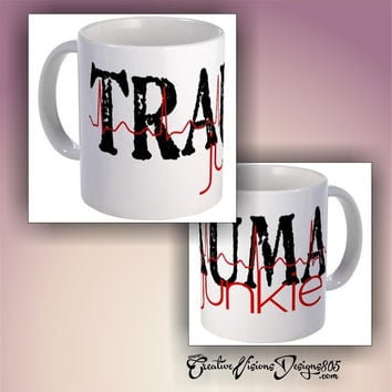 TRAUMA junkie coffee mug - custom coffee cup - coffee lovers gift ideas - unique coffee mugs - emt coffee mug - paramedic coffee mug