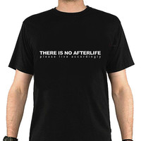 Atheist Tee - Words to live by