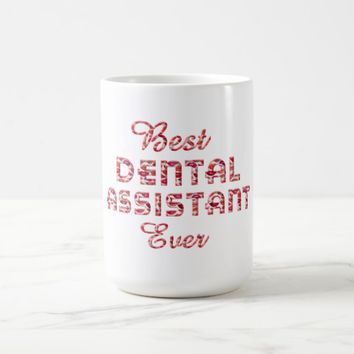 Best Dental Assistant Ever Teeth Lips Typography Coffee Mug