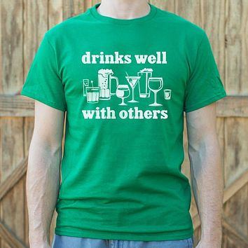Drinks Well With Others Men's T-Shirt