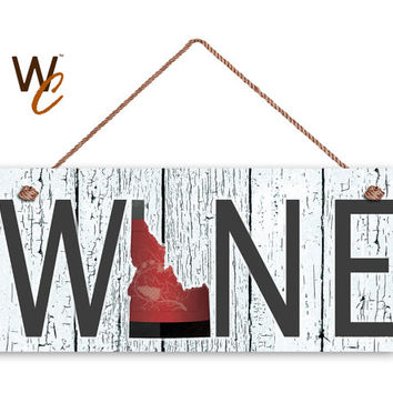 "WINE Idaho State Sign, Wine Wall Decor, Weatherproof, 6""x14"", Rustic Signs, Housewarming Gift, Wineries, Made to Order"