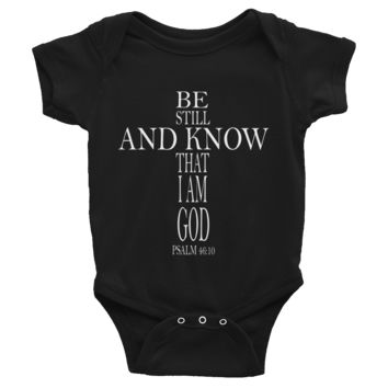 Be Still and Know that I am God Infant Bodysuit