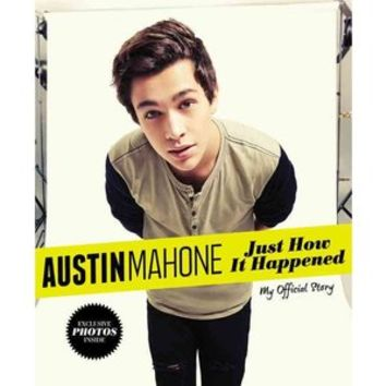 Walmart: Austin Mahone: Just How It Happened: My Official Story