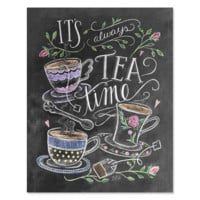 It's Always Time for Tea - Print & Canvas