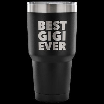 Gigi Gifts Best Gigi Ever Tumbler Metal Mug Double Wall Vacuum Insulated Hot Cold Travel Cup 30oz BPA Free