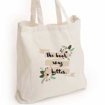 "Book lover eco tote bag, ""The book was better"" tote"