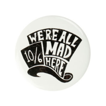 Alice In Wonderland We're All Mad Here Button Mirror