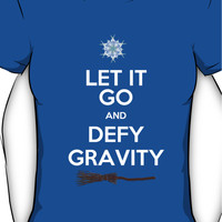 Let It Go and Defy Gravity! Women's T-Shirt