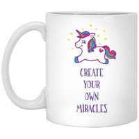 """Create Your Own Miracles"" - Mug for  Coffee & Tea"