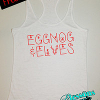 EggNoG and ELveS. Christmas Tank Top. Funny Christmas Tank. Burnout Tank. Workout Tank. Holiday. Xmas. Fitness Tank. Free Shipping USA