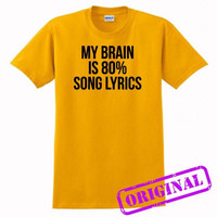 My Brain Is 80% Song Lyrics for shirt gold, tshirt gold unisex adult