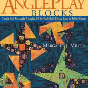 AnglePlay Blocks by Margaret J. Miller, C&T Publishing Quilting Patterns and Tutorial Book