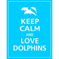 Keep Calm and LOVE DOLPHINS Print 8x10 Capri Blue by PosterPop