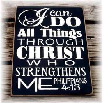 I can do all things through Christ who strengthens me wood sign typography
