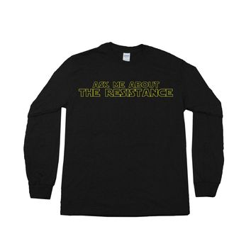 Ask Me About The Resistance (Star Wars) -- Unisex Long-Sleeve