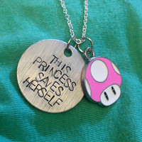 "Hand-Stamped ""This Princess Saves Herself"" Necklace or Keychain (with optional Mario mushroom charm)"