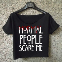 Normal people scare me shirt blood style crop top ladies black and white
