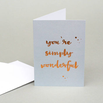You're Simply Wonderful Card