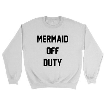 Mermaid off duty, mermaid mom, mermaid hair Crewneck Sweatshirt