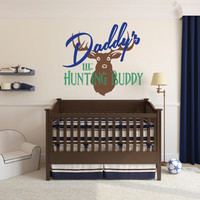 Hunting Wall Decal, Hunter Decor, Daddy's Little Hunting Buddy with Deer, Vinyl Wall Decal, Nursery Wall Decal, Boy Girl Bedroom