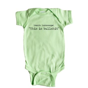 [reads horoscope] This Is Bullsh*t Baby Onesuit