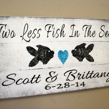 0ce08b9f9bef Beach Wedding Sign Pallet Sign Two Less Fish In The Sea Beach Th