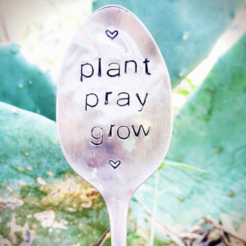 Plant Pray Grow - Stamped Garden Marker - Garden Decor - Holiday Gift - Unique Gifts - Gardener Gift - Christmas Gift Idea - Stamped Silver
